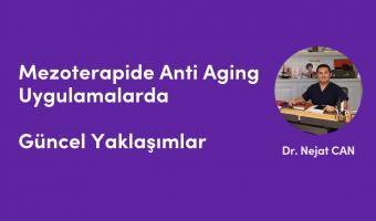 Mezoterapide Anti Aging Uygulamalarda Güncel Yaklaşımlar