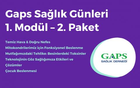 Gaps Sağlık Günleri 2. Modül - 1. Paket